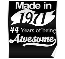 Made in 1971... 44 Years of being Awesome Poster