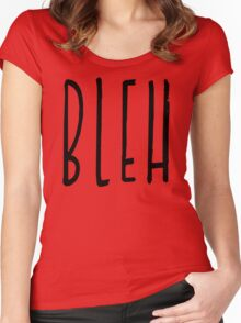 BLEH Women's Fitted Scoop T-Shirt