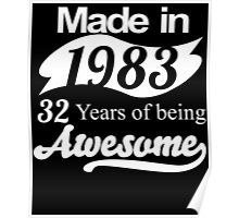 Made in 1983... 32 Years of being Awesome Poster