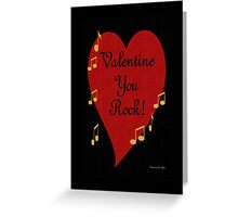 VALENTINE YOU ROCK! Greeting Card