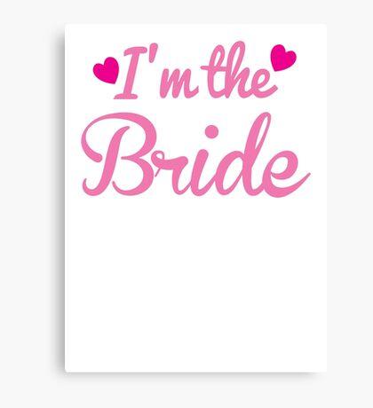 I'm the BRIDE wedding marriage shirt Canvas Print