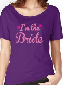 I'm the BRIDE wedding marriage shirt Women's Relaxed Fit T-Shirt