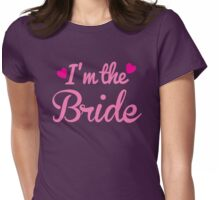 I'm the BRIDE wedding marriage shirt Womens Fitted T-Shirt