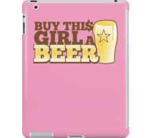 Buy this GIRL a BEER! with $ iPad Case/Skin