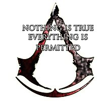 Nothing is true, everything is permitted  Photographic Print