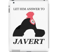 Javert Hat - Les Miserables - Let Him Answer to Javert iPad Case/Skin