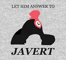 Javert Hat - Les Miserables - Let Him Answer to Javert Unisex T-Shirt