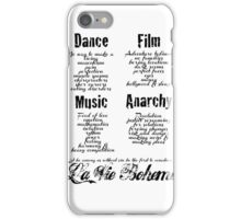 La Vie Boheme B - Rent - Dance, Film, Music, Anarchy - Black iPhone Case/Skin