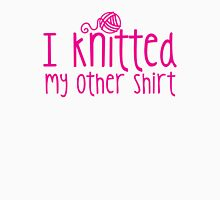 I knitted my other shirt  Womens Fitted T-Shirt
