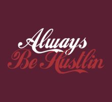 Always Be Hustlin' by Joshua Rayfield