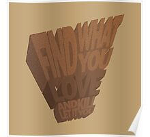 FIND WHAT YOU LOVE Poster