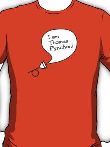 I am Thomas Pynchon! T-Shirt