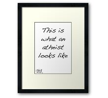 This is what an atheist looks like Framed Print