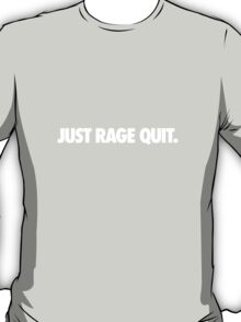 Just Rage Quit Invert T-Shirt