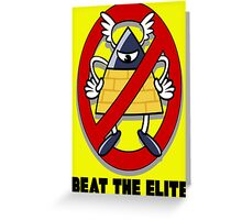 Beat the Elite Greeting Card
