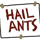 Hail Ants! by flashman