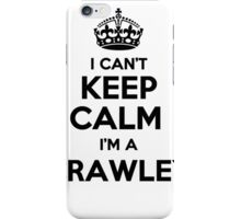 I cant keep calm Im a CRAWLEY iPhone Case/Skin