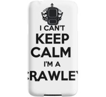 I cant keep calm Im a CRAWLEY Samsung Galaxy Case/Skin