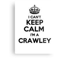 I cant keep calm Im a CRAWLEY Metal Print