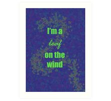 I'm a leaf on the wind-2 Art Print