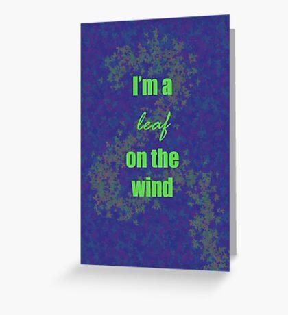 I'm a leaf on the wind-2 Greeting Card