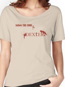 Dexter - follow The Code... Women's Relaxed Fit T-Shirt