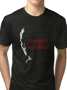 Embrace the Madness Sil Tri-blend T-Shirt