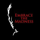 Embrace the Madness Sil by Laura Spencer
