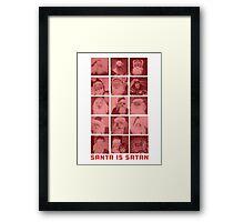 SANTA IS SATAN Framed Print