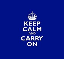 KEEP CALM, Keep Calm & Carry On, Be British! White on Royal Blue by TOM HILL - Designer