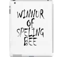 SPELL, Clever, Smart, Education, Learning, Spelling, WINNUR OF SPELING BEE,  iPad Case/Skin
