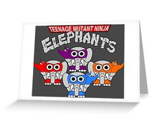 Teenage Mutant Ninja Elephants Greeting Card