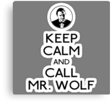 Keep Calm and Call Mr.Wolf Canvas Print