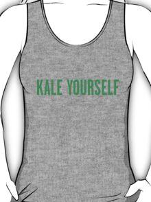 Kale Yourself  T-Shirt