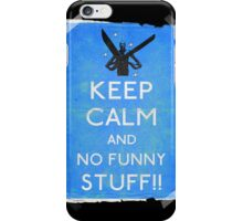Keep calm and no funny stuff! vtg b iPhone Case/Skin