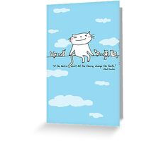 Einstein quote 'If the facts don't fit the theory...' / Cat doodle Greeting Card