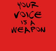 Your Voice is a Weapon (Ver1) Unisex T-Shirt