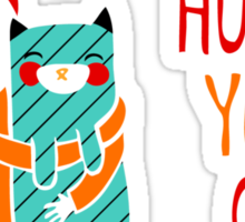 Have You Hugged Your Cat Today? Sticker