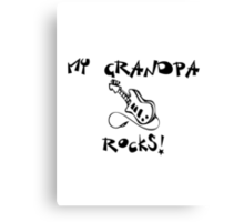 My Grandpa Rocks! Guitar Canvas Print