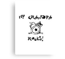 My Grandpa Rocks! Drums Canvas Print