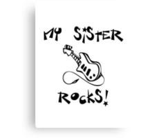 My Sister Rocks! Guitar Canvas Print