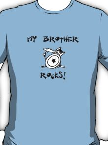 My Brother Rocks! Drums T-Shirt