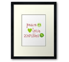 Peace Love and Zombies Framed Print