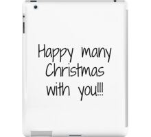 Happy many Christmas with you iPad Case/Skin