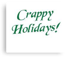 Crappy Christmas Happy Holidays Canvas Print