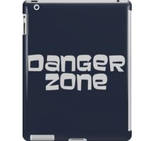 Dangerzone! iPad Case/Skin