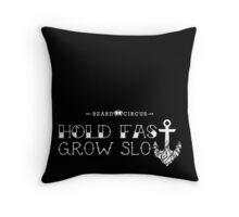 Hold Fast Grow Slow 3 HRZ BLK WHT Throw Pillow