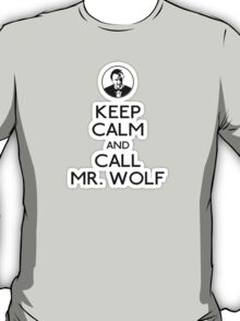 Keep Calm and Call Mr.Wolf T-Shirt