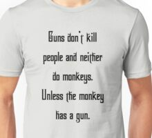 Guns don't kill! Unisex T-Shirt