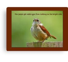 Looking on the Bright Side Canvas Print